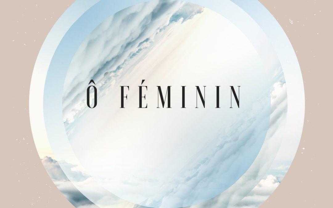 #Vidéo Teaser nouvel album Ô Féminin